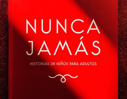 NUNCA JAMÁS. HISTORIAS DE NIÑOS PARA ADULTOS