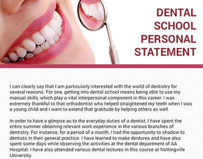 dental school essay writing Dental school personal statements the dental school personal statement is a required component of the dental school admission application due to the competitive nature of the application process, it is important to make your application stand out from all the others.