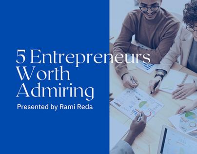5 Entrepreneurs Worth Admiring