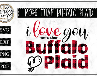 I love you more than Buffalo Plaid