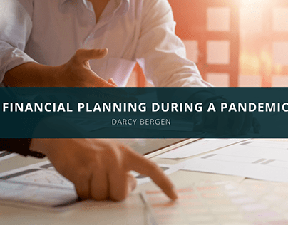 Financial Planning During a Pandemic, Explored by Darcy