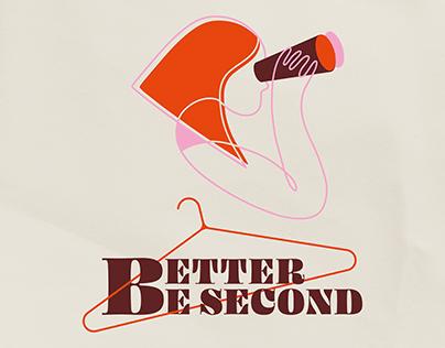 BETTER BE SECOND custom illustration