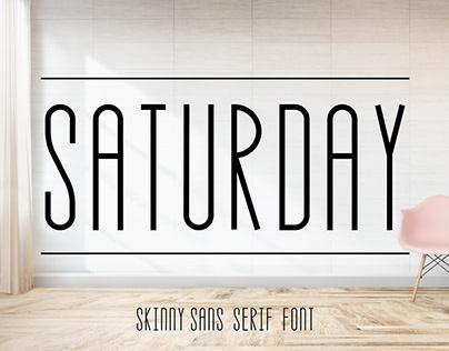 Saturday Skinny Sans Serif Font