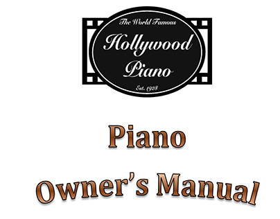 Piano Owners Manual - Hollywood Piano...