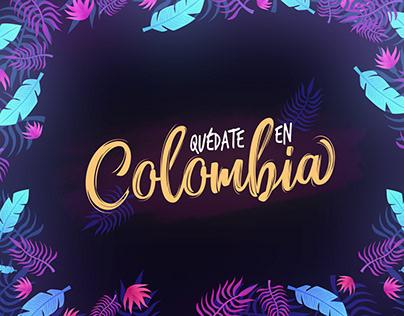 Quédate en Colombia
