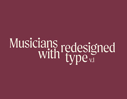 Musicians Redesigned with Type Volume. 1