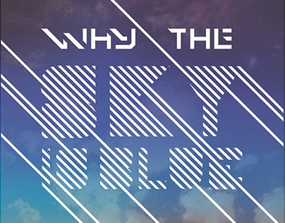 Why the Sky is Blue - Gallery Show
