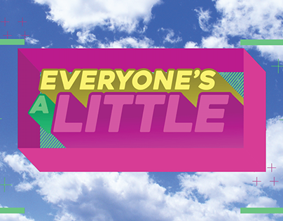 Everyone's a Little