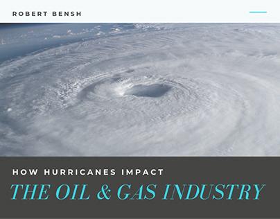 Hurricanes and the Oil & Gas Industry   Robert Bensh