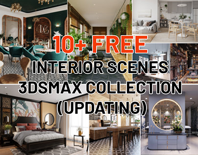 10+ FREE INTERIORSCENES 3DSMAX COLLECTION (UPDATING)