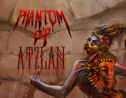 Phantom of Atzlan
