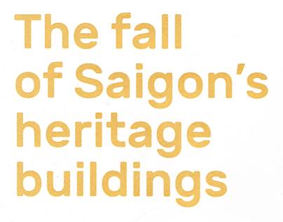 The fall of Saigon's heritage buildings