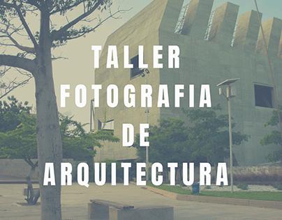 TALLER FOTOGRAFÍA DE ARQUITECTURA