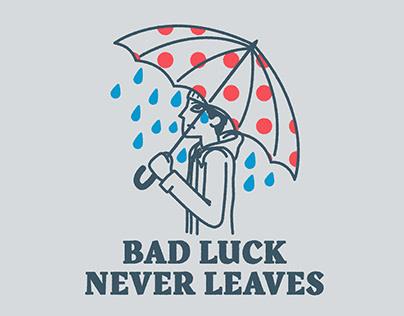 bad luck never leaves // rain