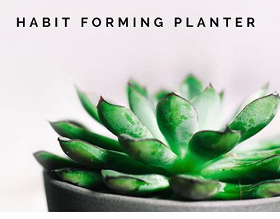 Habit forming planter