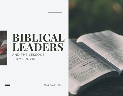 Biblical Leaders and the Lessons They Provide