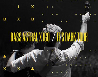 Bass Astral x Igo - It's Dark Tour