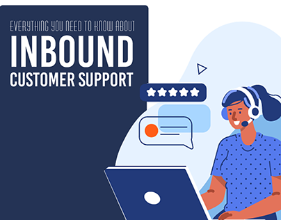 Everything You Need To Know: Inbound Customer Support