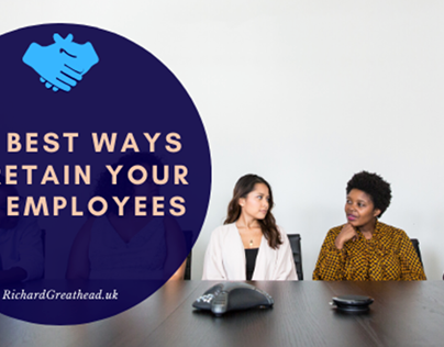 Retaining Employees By Richard Greathead