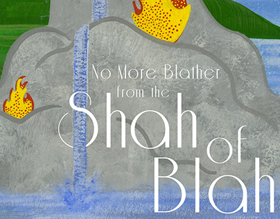 No More Blather from the Shah of Blah