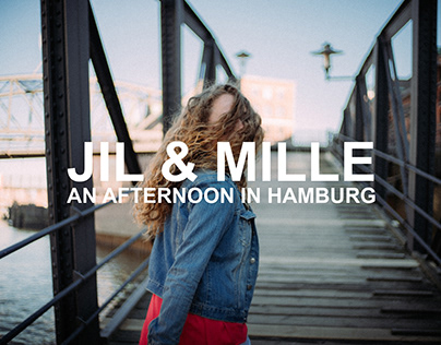 Jil & Mille - An Afternoon In Hamburg