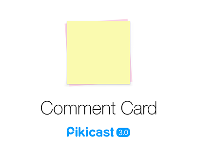 Pikicast Comment Card