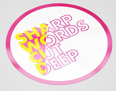 SHARP WORDS CUT DEEP