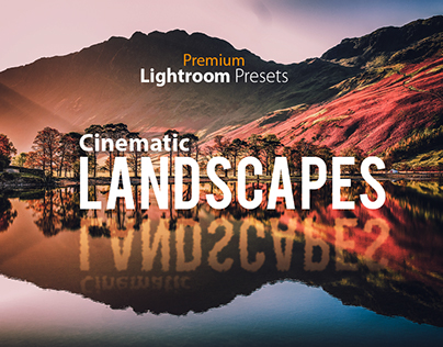 Cinematic Landscapes Premium Lightroom Presets