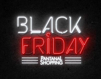 Black Friday - Pantanal Shopping
