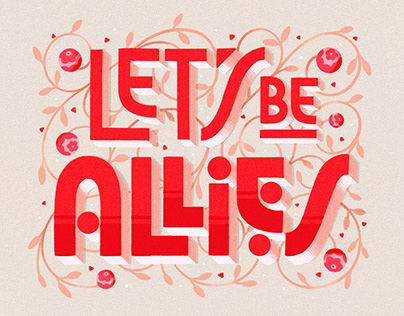Let's Be Allies Lettering