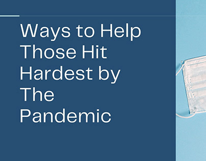 Ways to Help Those Hit Hardest by The Pandemic