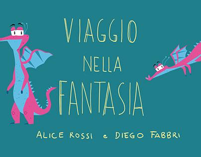 """""""Viaggio nella Fantasia"""" di Diego Fabbri e Alice Rossi"""