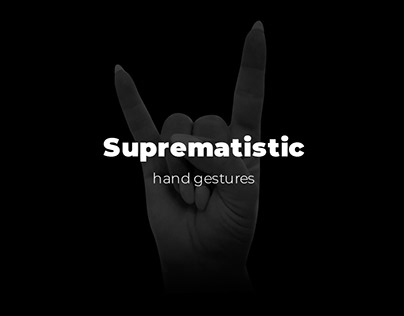 Suprematistic hand gestures