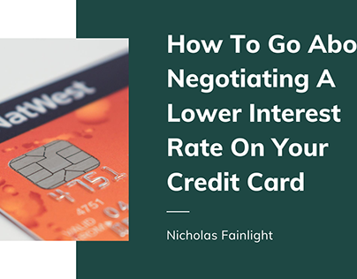 Negotiating A Lower Interest Rate On Your Credit Card