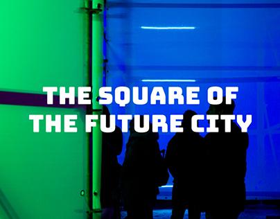 The Square of the Future City