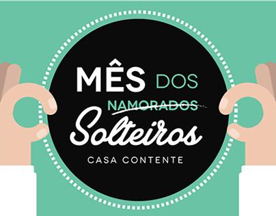 Varejo // Mês dos Solteiros Casa Contente