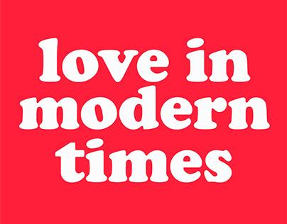 LOVE IN MODERN TIMES