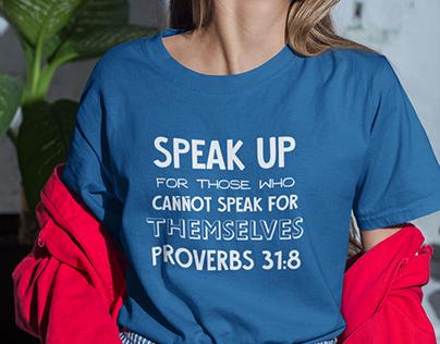 Proverbs 31:8 scripture inspired shirt design