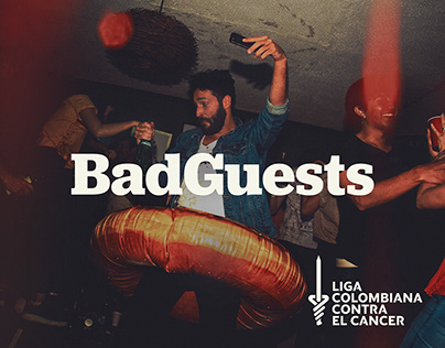 Bad Guests - Liga Colombiana Contra El Cáncer
