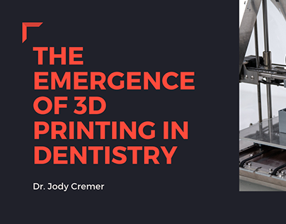 The Emergence Of 3D Printing In Dentistry