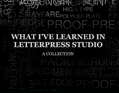 WHAT I'VE LEARNED IN LETTERPRESS STUDIO