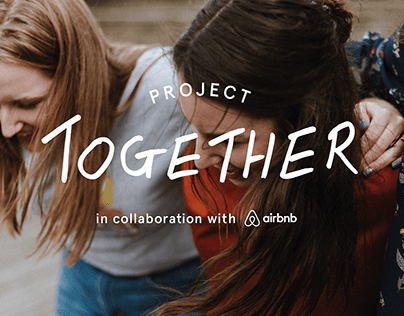 Project Together x Airbnb | Bringing people closer