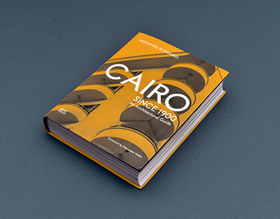 Cairo Since 1900: An Architechtural Guide