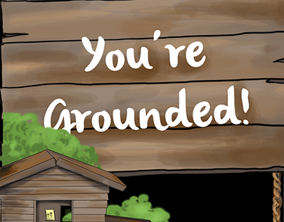 You're Grounded- Game Design