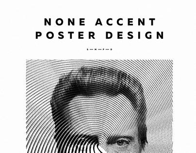 None Accent. Poster design #2