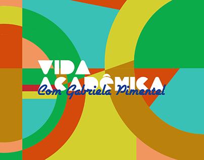 Vida Acadêmica com Gabriela Pimentel