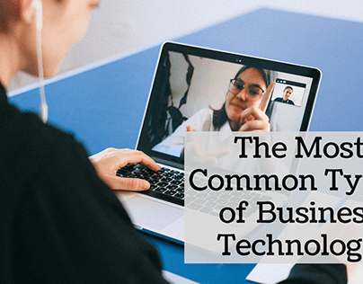 Most Common Types of Business Technology | Alan Rasof