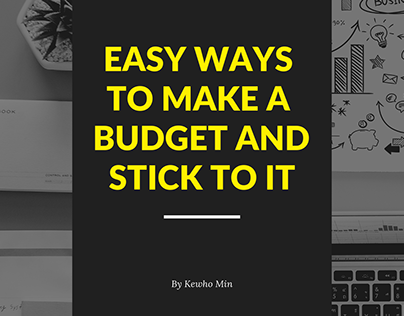 Easy Ways to Make a Budget and Stick To It
