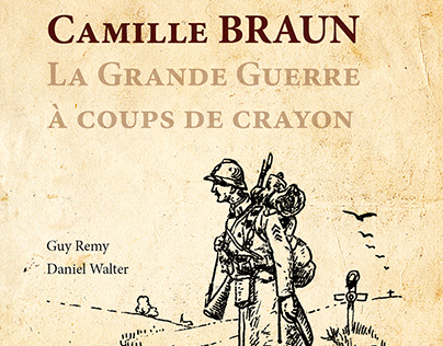 Livre - Camille BRAUN : la Grande Guerre à coups de...