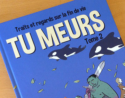 Tu meurs ! Album collectif de BD. 2015